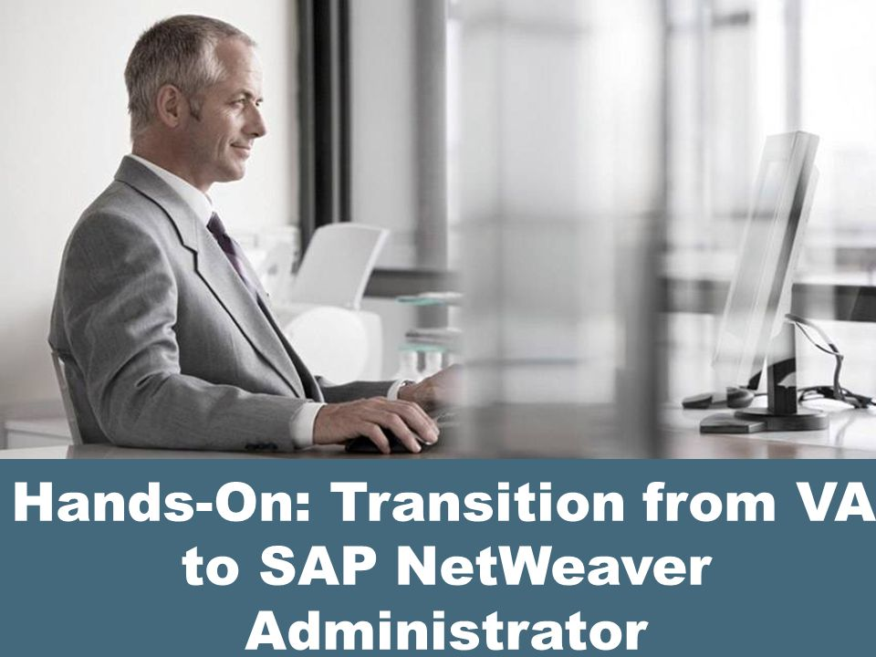 Hands-On: Transition from VA to SAP NetWeaver Administrator
