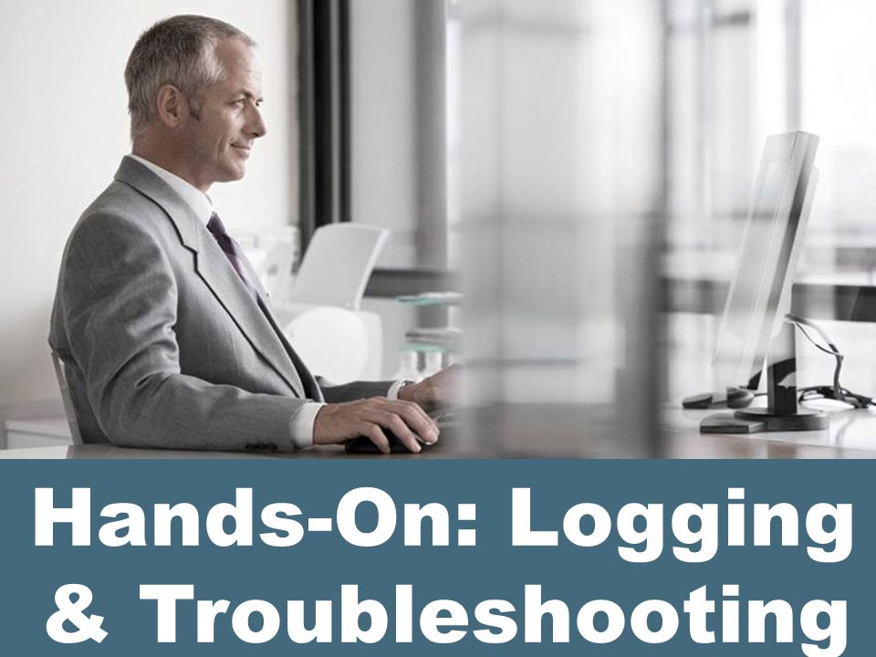 Hands-On: Logging & Troubleshooting