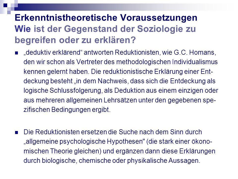 Erkenntnistheoretische Voraussetzungen Wie ist der Gegenstand der Soziologie zu begreifen oder zu erklären