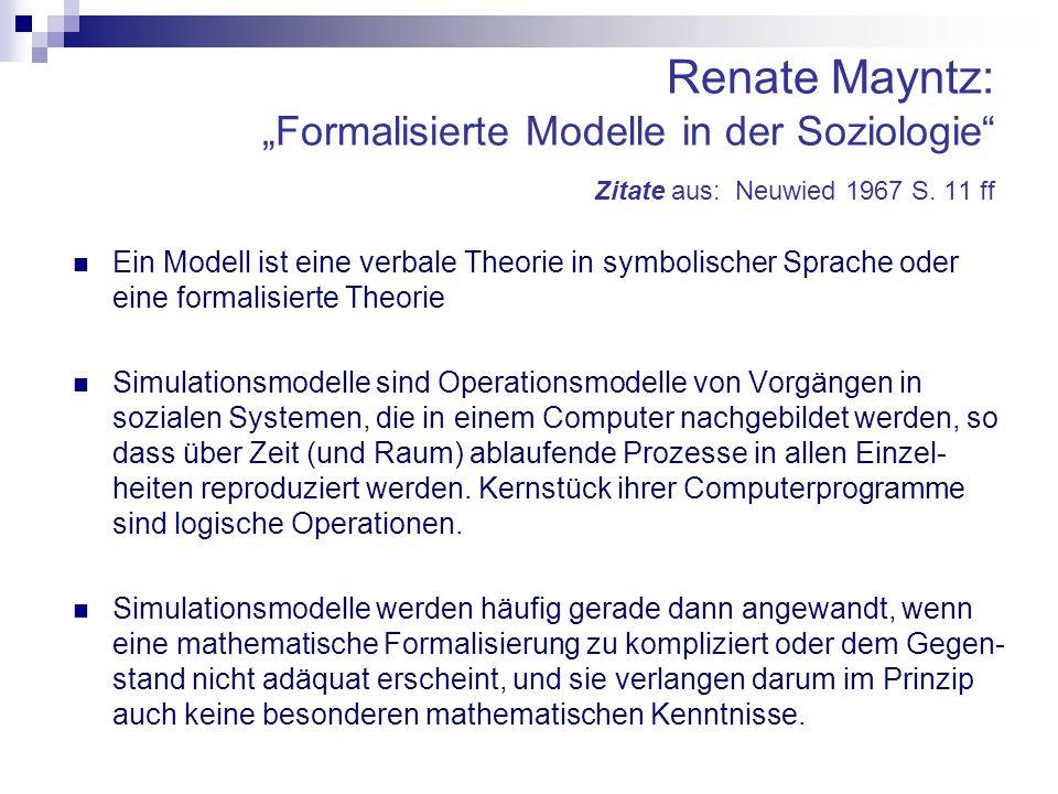 """Renate Mayntz: """"Formalisierte Modelle in der Soziologie Zitate aus: Neuwied 1967 S. 11 ff"""
