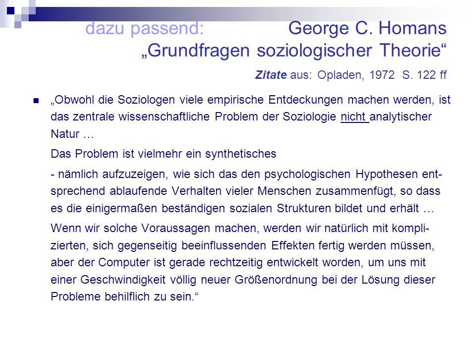 """dazu passend: George C. Homans """"Grundfragen soziologischer Theorie Zitate aus: Opladen, 1972 S. 122 ff"""