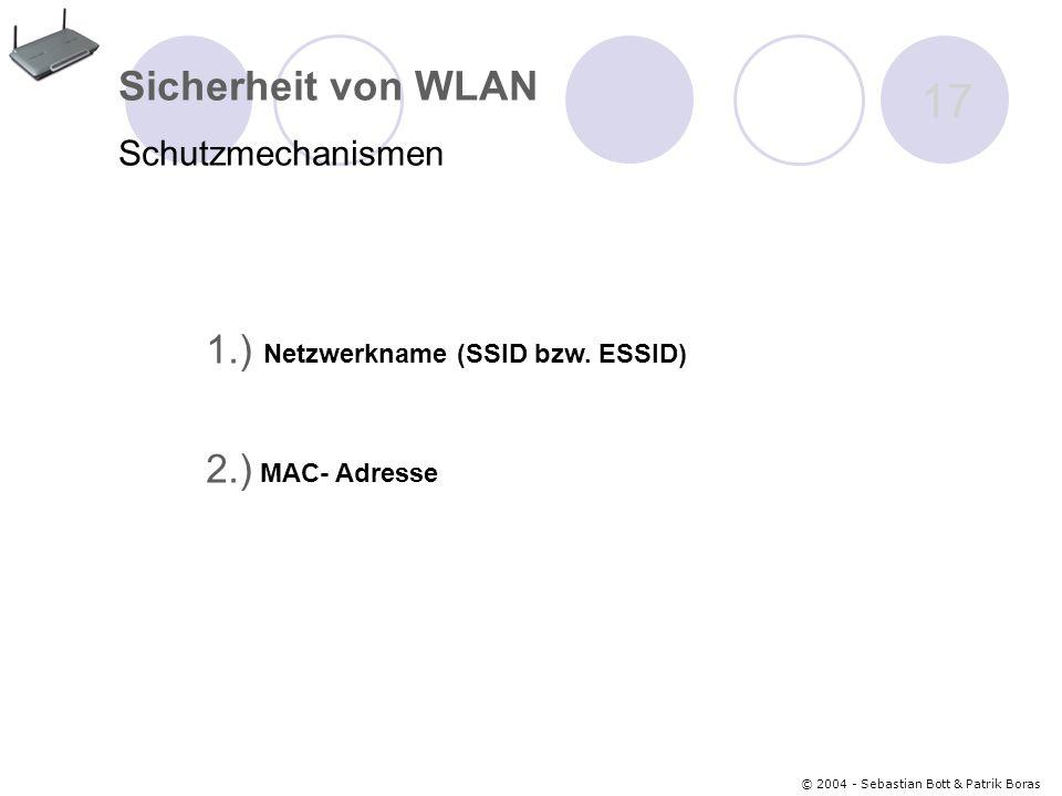 Sicherheit von WLAN 1.) Netzwerkname (SSID bzw. ESSID)