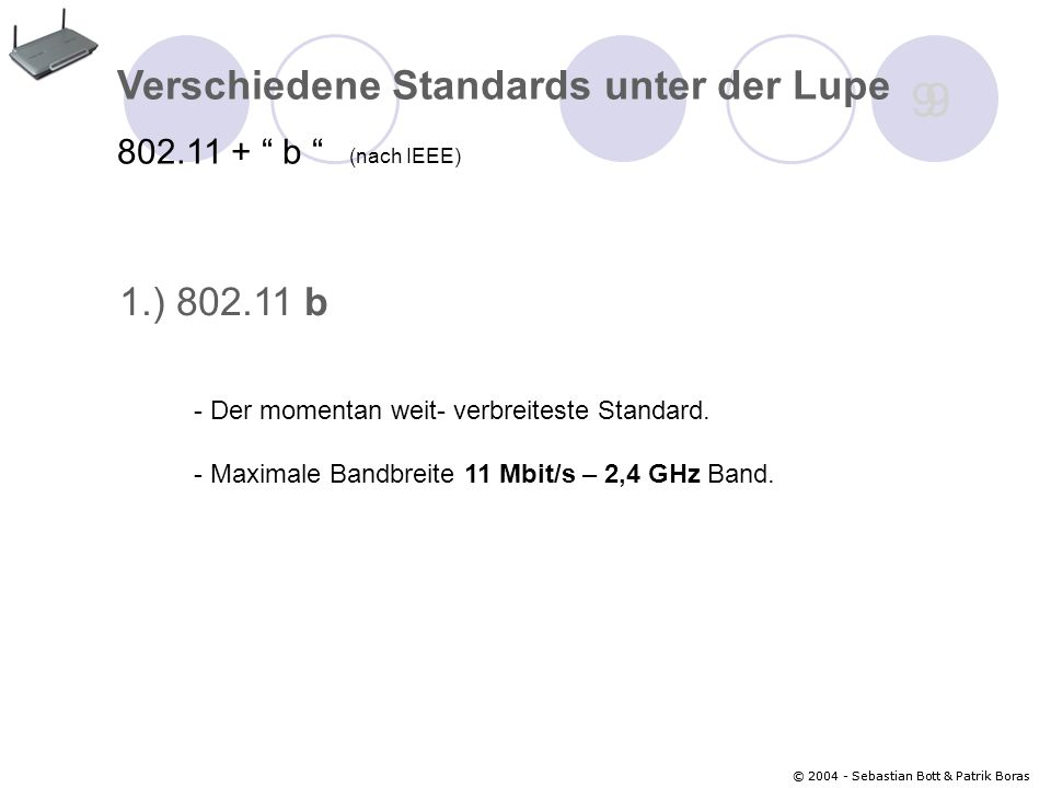 9 Verschiedene Standards unter der Lupe 1.) 802.11 b