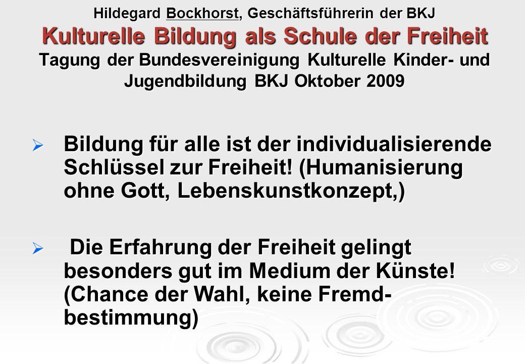 Hildegard Bockhorst, Geschäftsführerin der BKJ Kulturelle Bildung als Schule der Freiheit Tagung der Bundesvereinigung Kulturelle Kinder- und Jugendbildung BKJ Oktober 2009