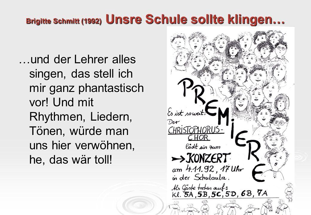 Brigitte Schmitt (1992) Unsre Schule sollte klingen…