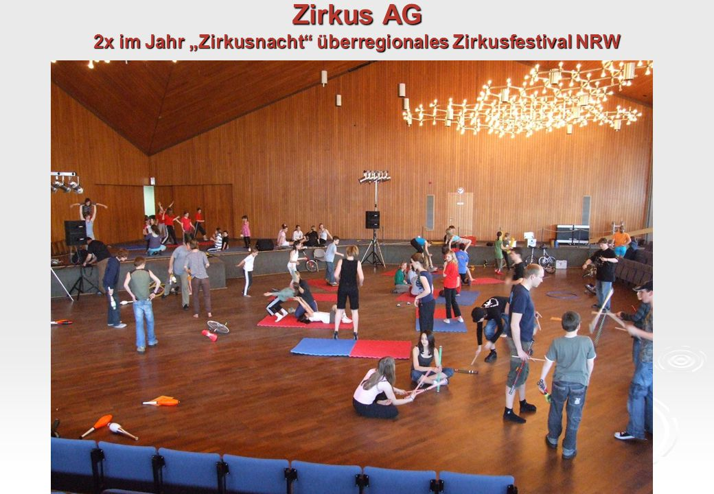 "Zirkus AG 2x im Jahr ""Zirkusnacht überregionales Zirkusfestival NRW"