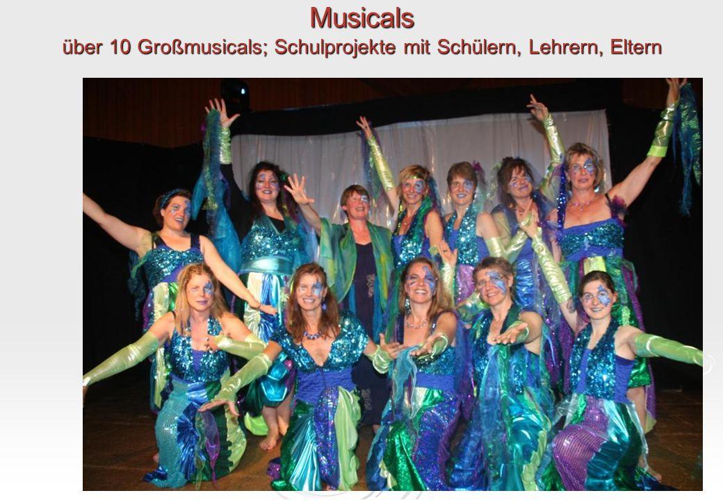 Musicals über 10 Großmusicals; Schulprojekte mit Schülern, Lehrern, Eltern