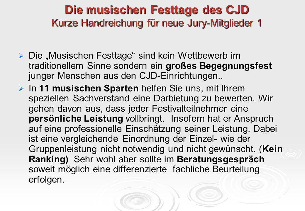 Die musischen Festtage des CJD Kurze Handreichung für neue Jury-Mitglieder 1