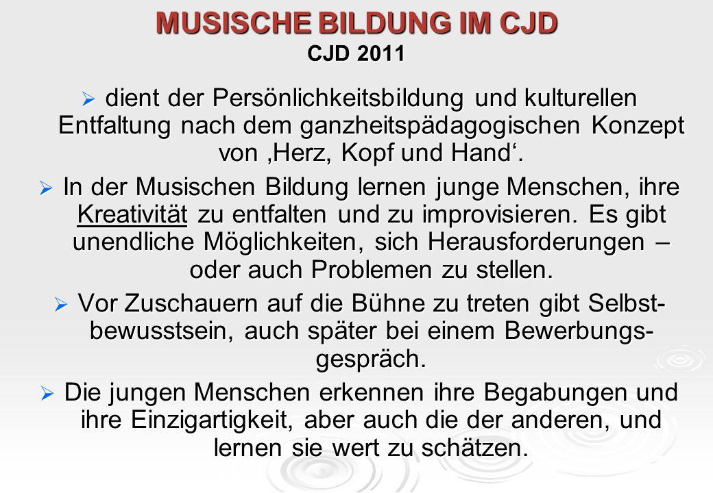 MUSISCHE BILDUNG IM CJD CJD 2011