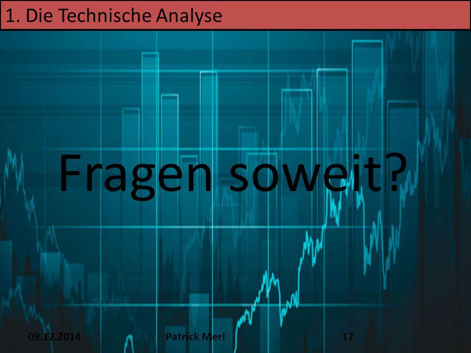 Fragen soweit 1. Die Technische Analyse TEXT 16.12.14 09.12.2014