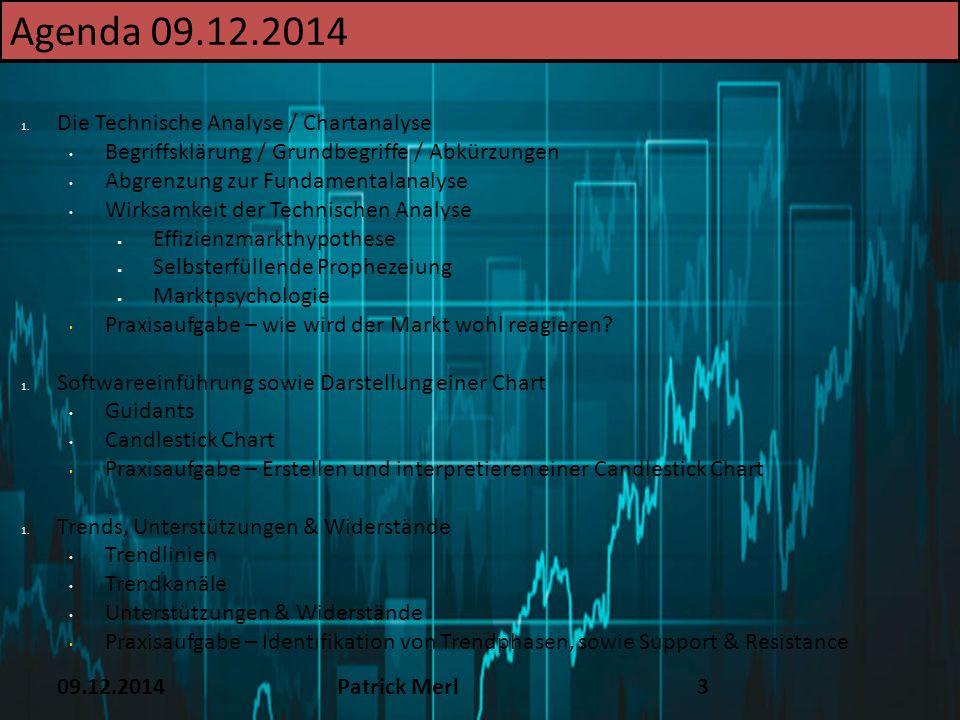 Agenda 09.12.2014 TEXT 16.12.14 Die Technische Analyse / Chartanalyse