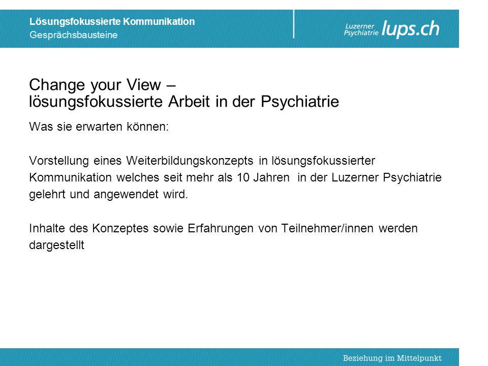 Change your View – lösungsfokussierte Arbeit in der Psychiatrie