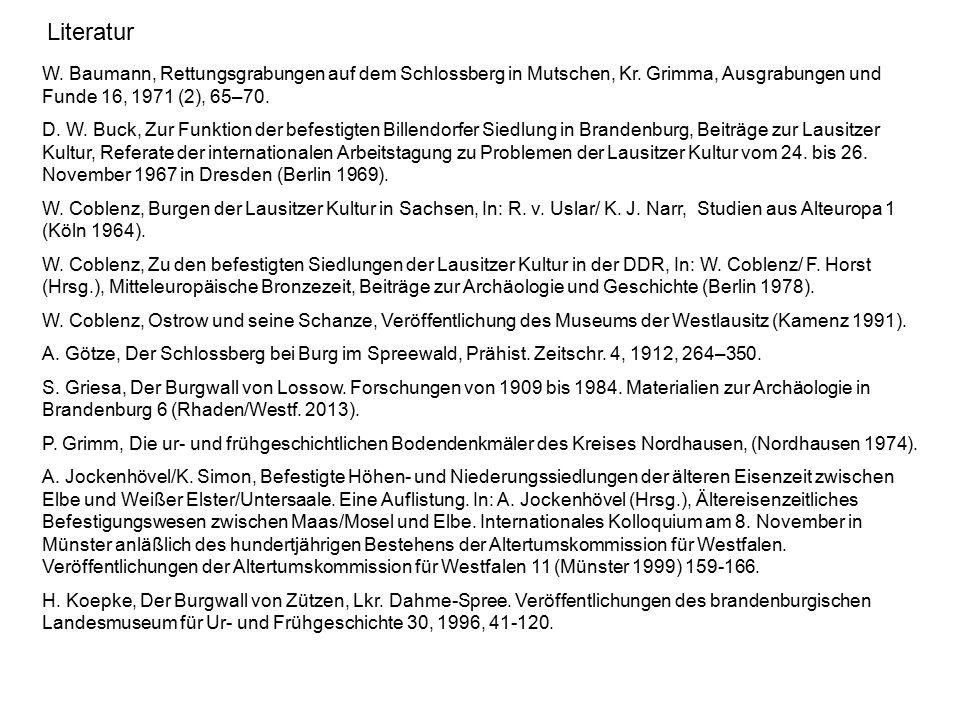 Literatur W. Baumann, Rettungsgrabungen auf dem Schlossberg in Mutschen, Kr. Grimma, Ausgrabungen und Funde 16, 1971 (2), 65–70.