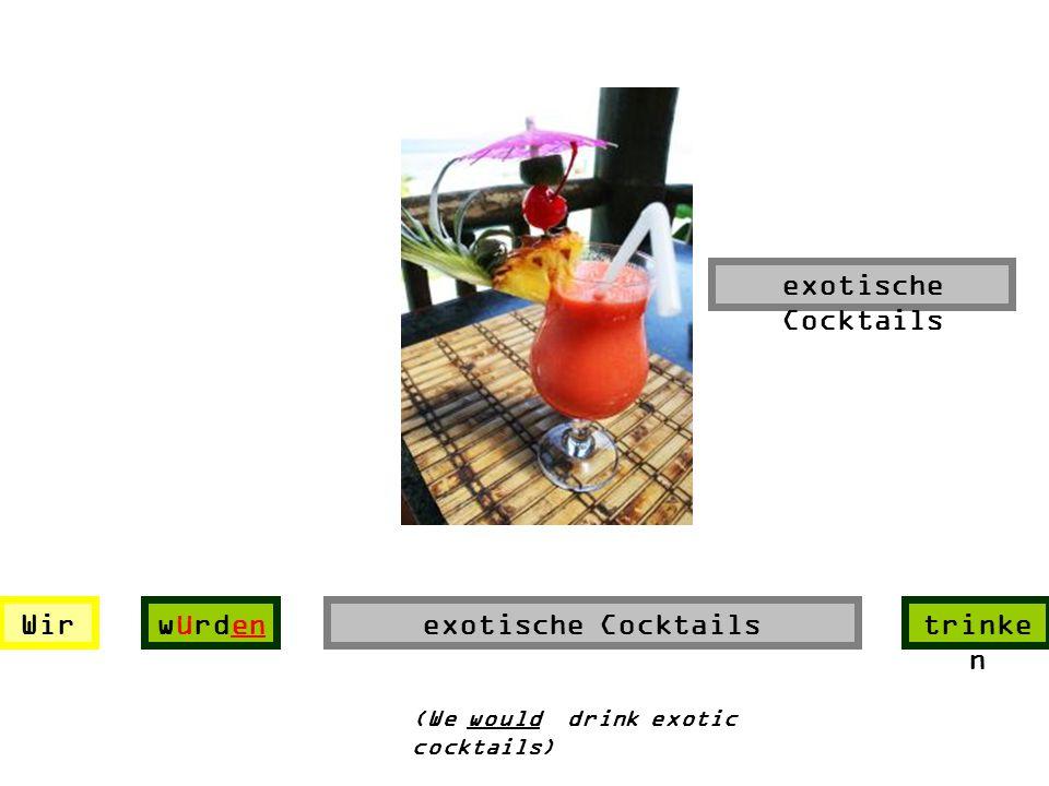 exotische Cocktails Wir würden exotische Cocktails trinken