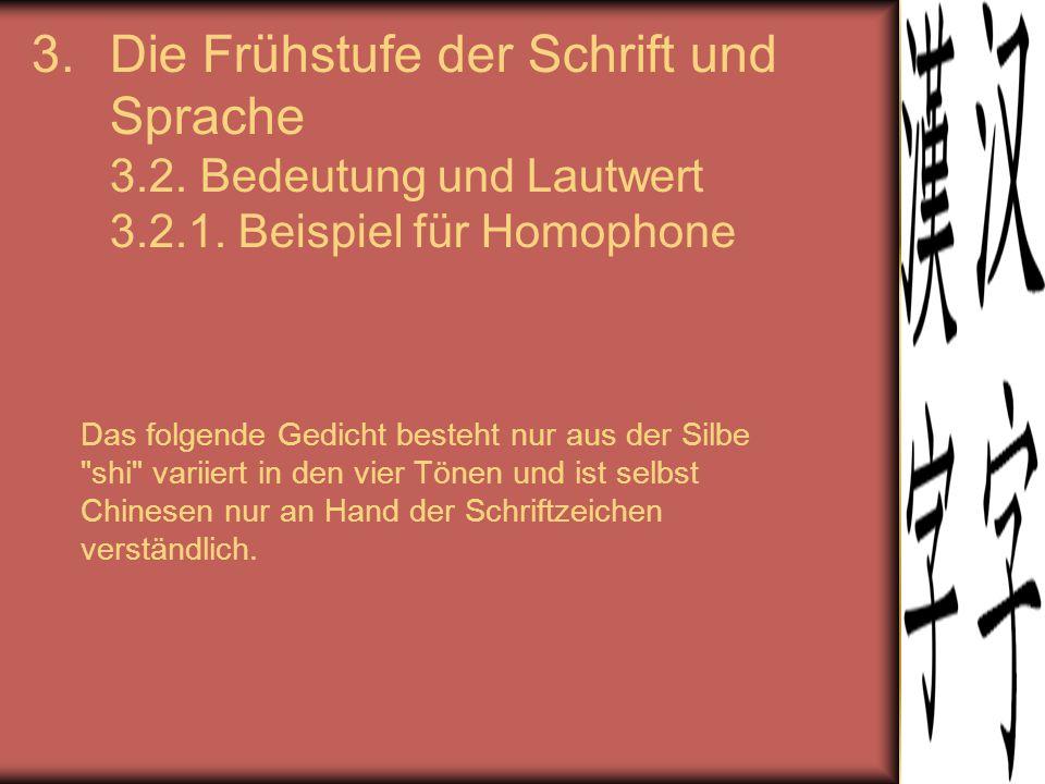 Die Frühstufe der Schrift und Sprache 3.2. Bedeutung und Lautwert 3.2.1. Beispiel für Homophone