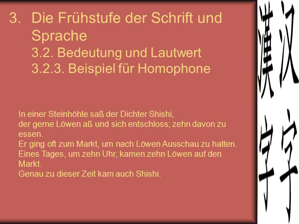 Die Frühstufe der Schrift und Sprache 3.2. Bedeutung und Lautwert 3.2.3. Beispiel für Homophone