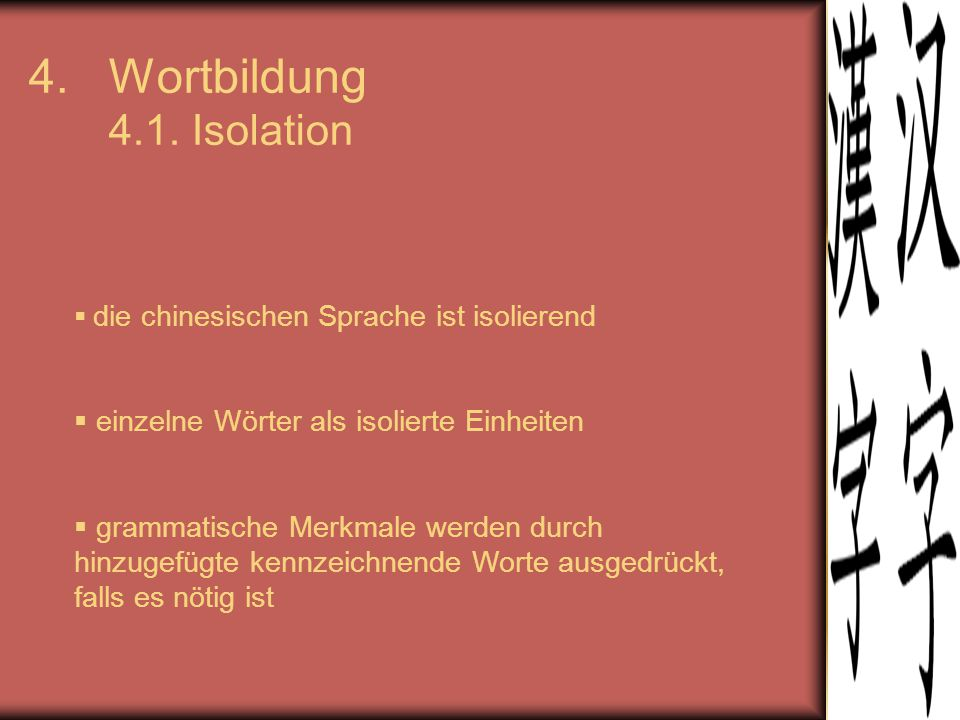 Wortbildung 4.1. Isolation