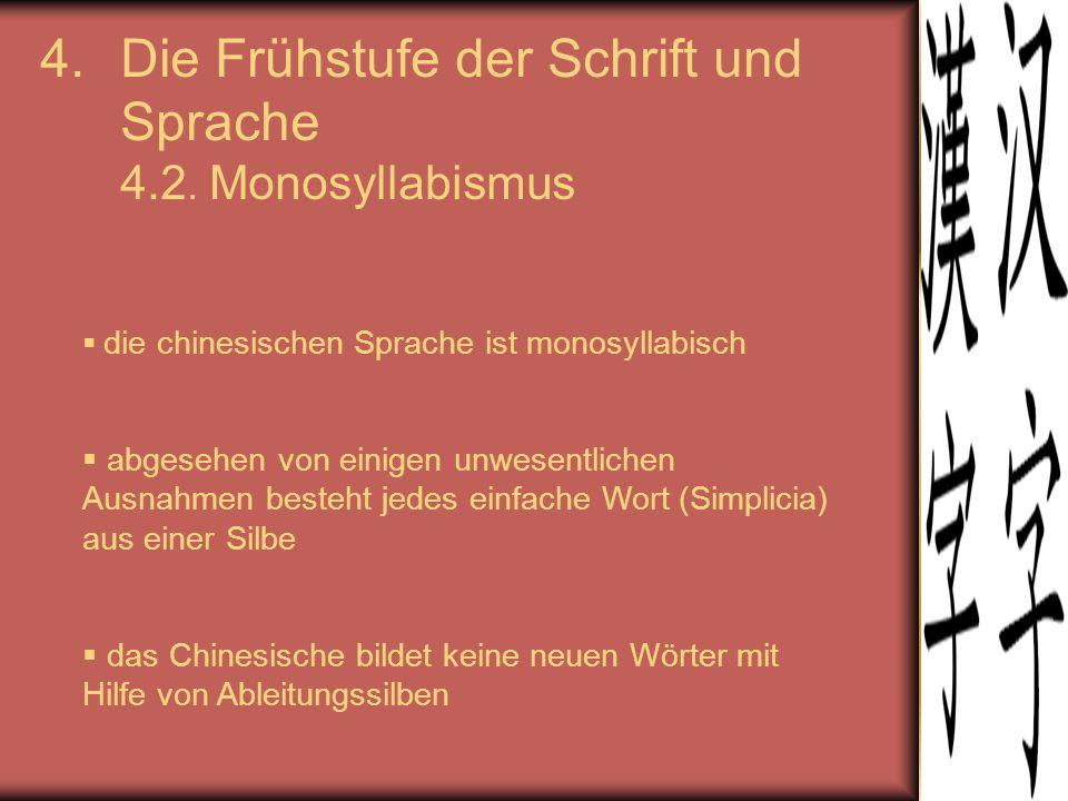 Die Frühstufe der Schrift und Sprache 4.2. Monosyllabismus