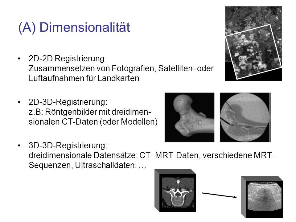 (A) Dimensionalität 2D-2D Registrierung: Zusammensetzen von Fotografien, Satelliten- oder Luftaufnahmen für Landkarten.
