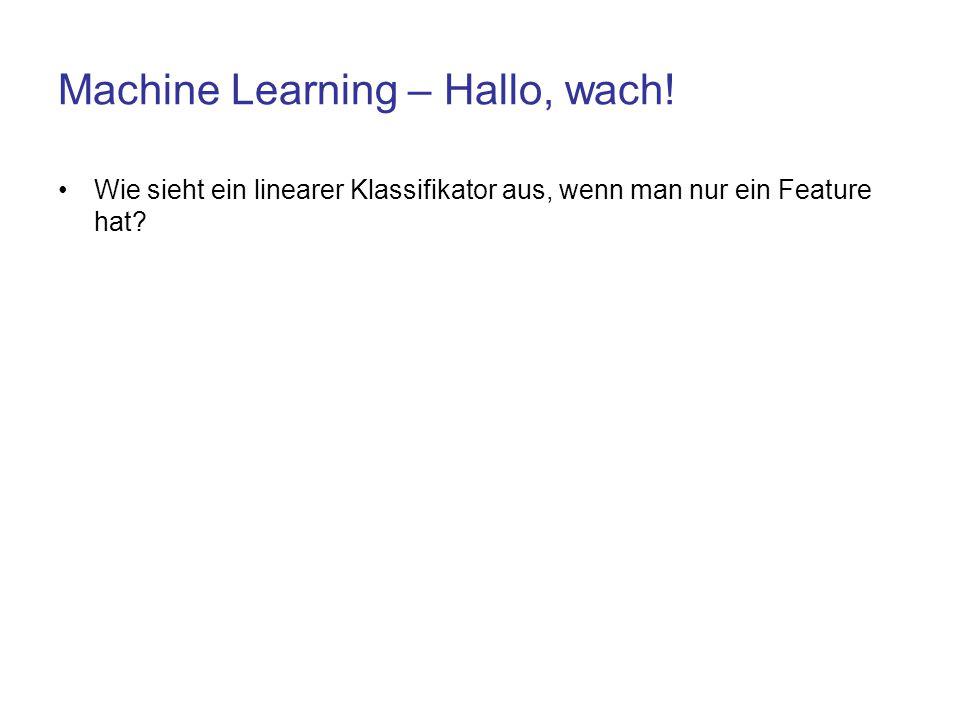 Machine Learning – Hallo, wach!