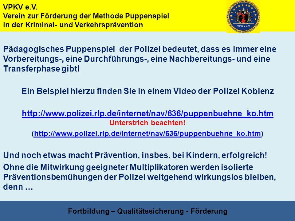 Ein Beispiel hierzu finden Sie in einem Video der Polizei Koblenz