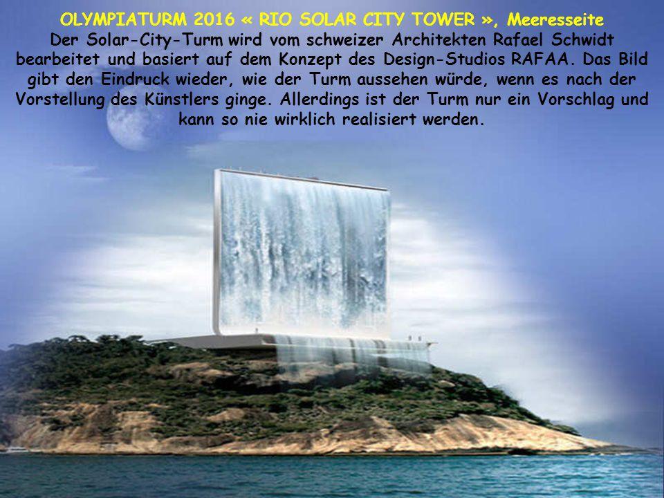 OLYMPIATURM 2016 « RIO SOLAR CITY TOWER », Meeresseite