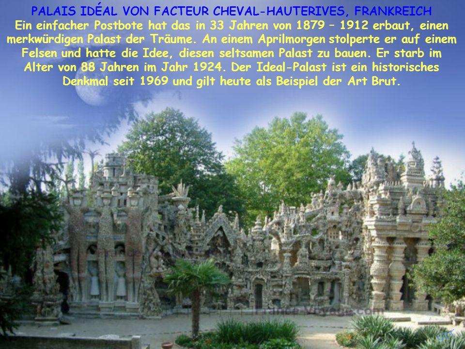 PALAIS IDÉAL VON FACTEUR CHEVAL-HAUTERIVES, FRANKREICH