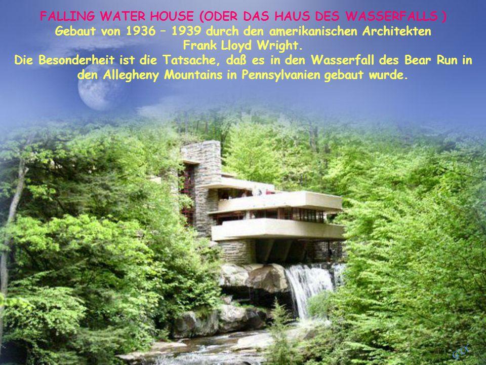 FALLING WATER HOUSE (ODER DAS HAUS DES WASSERFALLS )