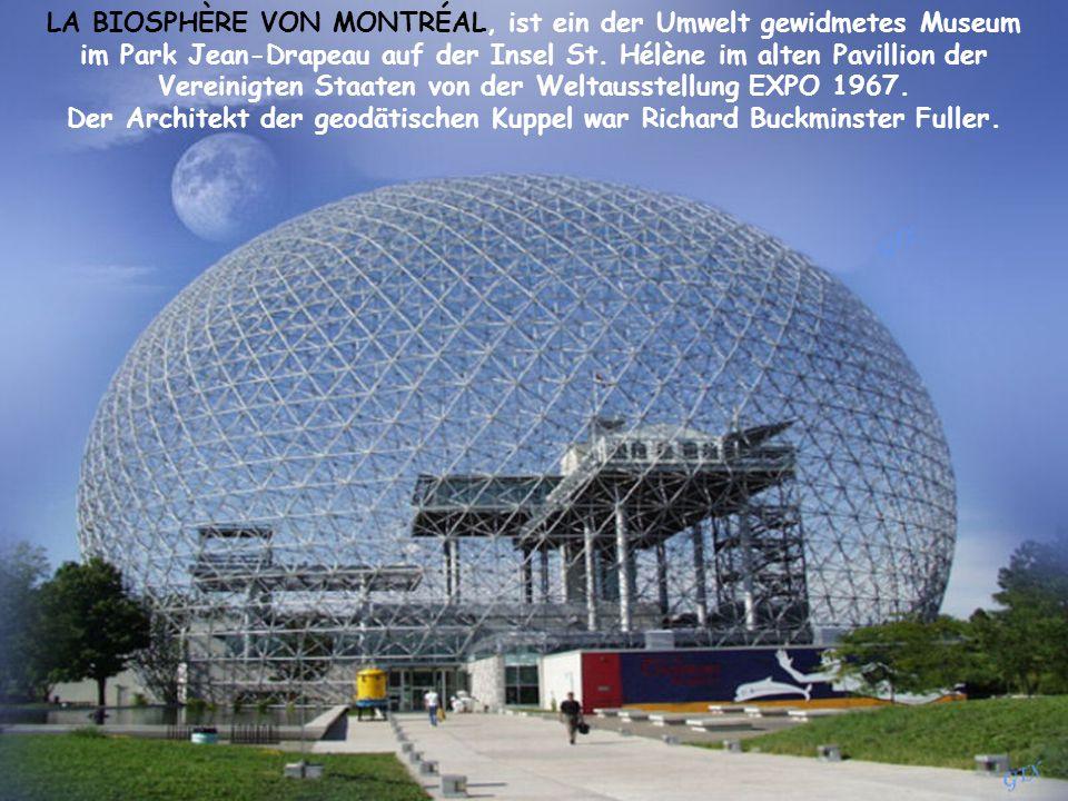 LA BIOSPHÈRE VON MONTRÉAL, ist ein der Umwelt gewidmetes Museum