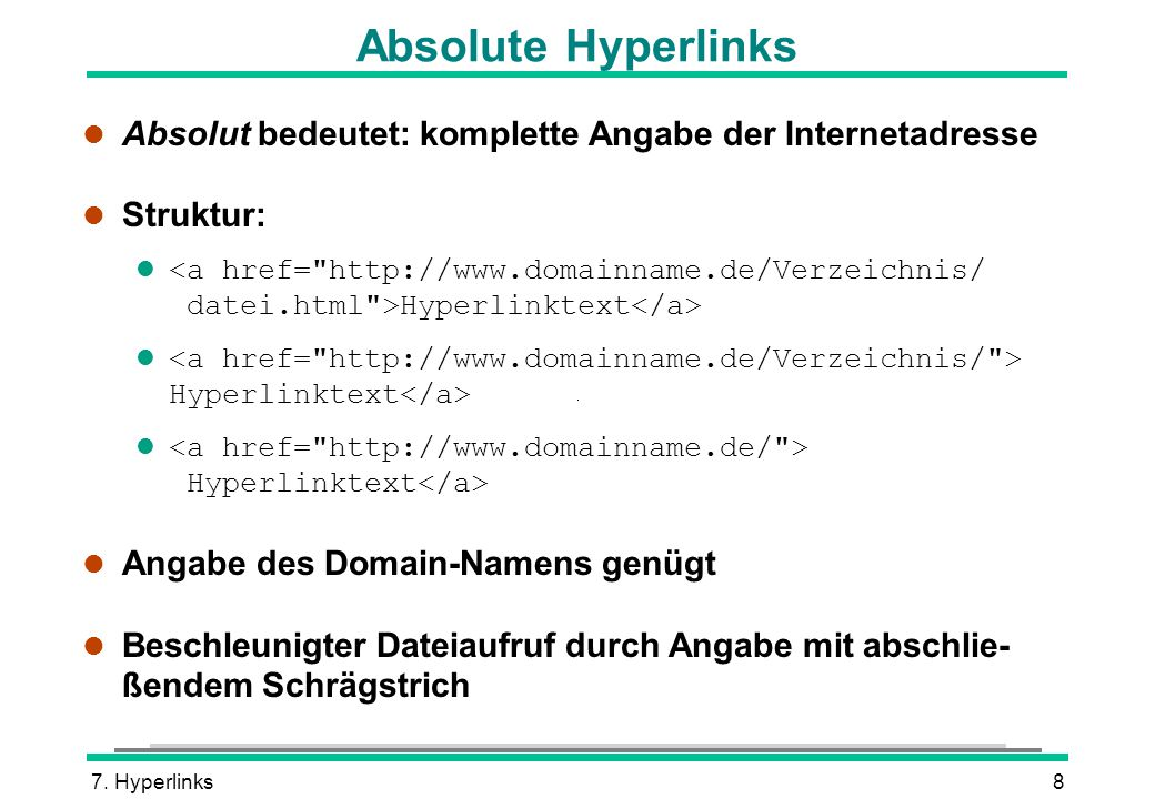 Absolute Hyperlinks Absolut bedeutet: komplette Angabe der Internetadresse. Struktur: