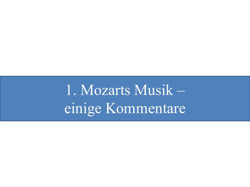 1. Mozarts Musik – einige Kommentare