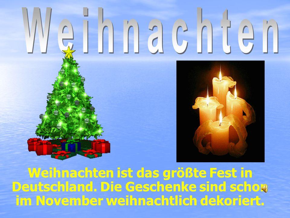Weihnachten Weihnachten ist das größte Fest in Deutschland.