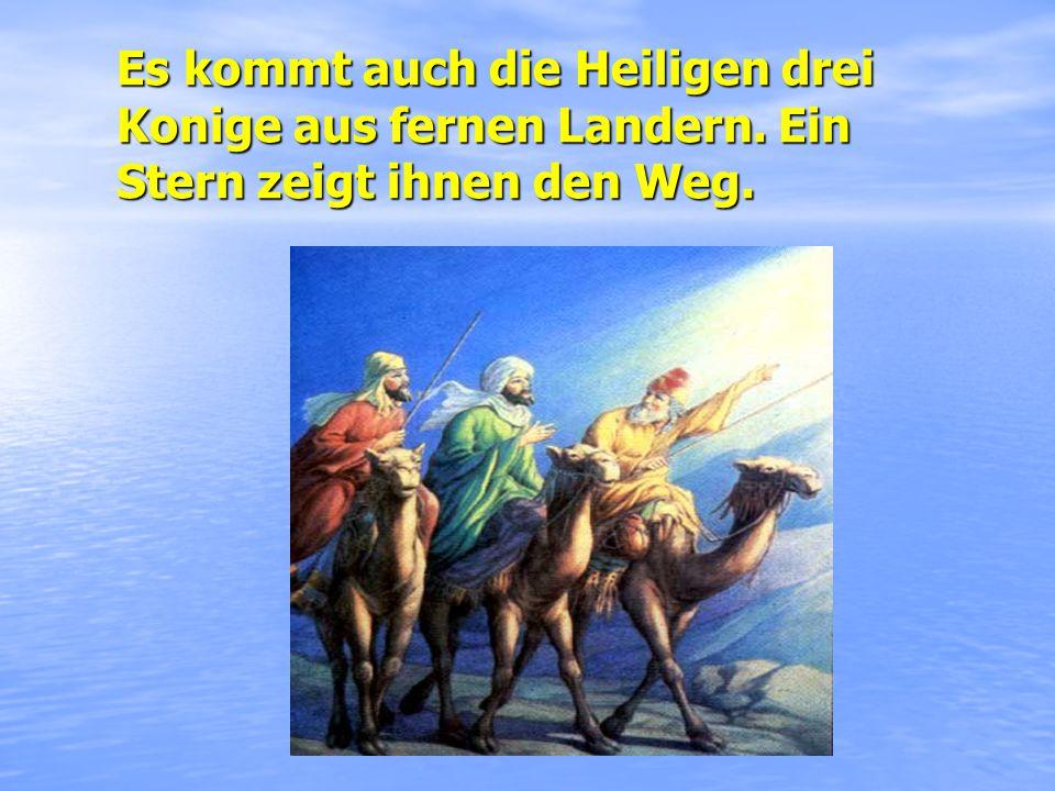 Es kommt auch die Heiligen drei Konige aus fernen Landern