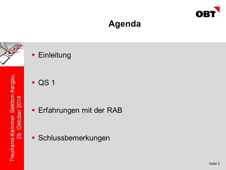 Agenda Einleitung QS 1 Erfahrungen mit der RAB Schlussbemerkungen