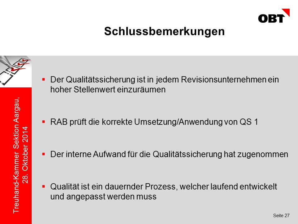 Schlussbemerkungen Der Qualitätssicherung ist in jedem Revisionsunternehmen ein hoher Stellenwert einzuräumen.