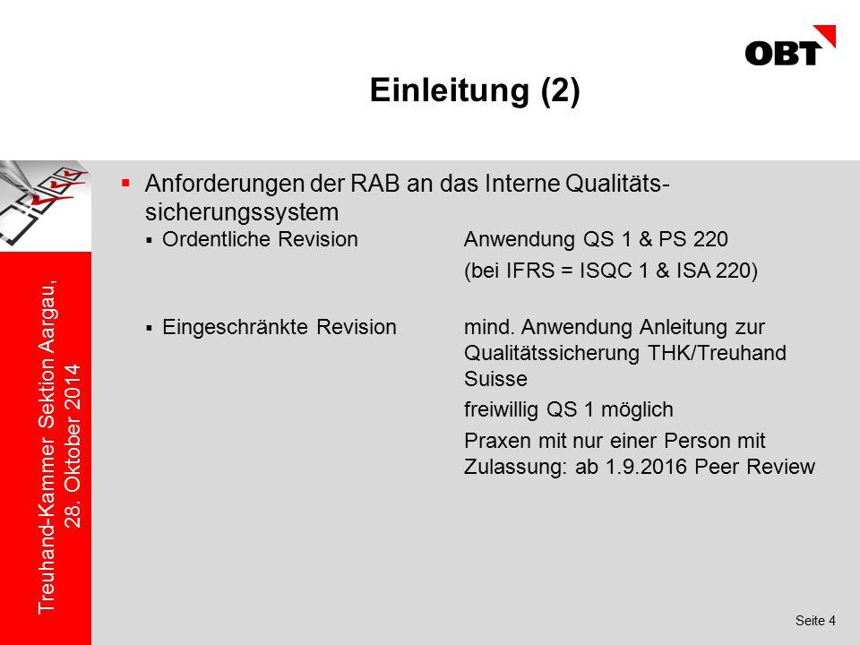 Einleitung (2) Anforderungen der RAB an das Interne Qualitäts- sicherungssystem. Ordentliche Revision Anwendung QS 1 & PS 220.