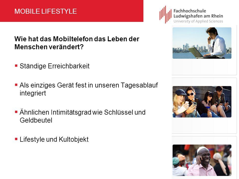 Mobile Lifestyle Wie hat das Mobiltelefon das Leben der Menschen verändert Ständige Erreichbarkeit.