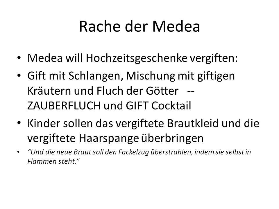 Rache der Medea Medea will Hochzeitsgeschenke vergiften:
