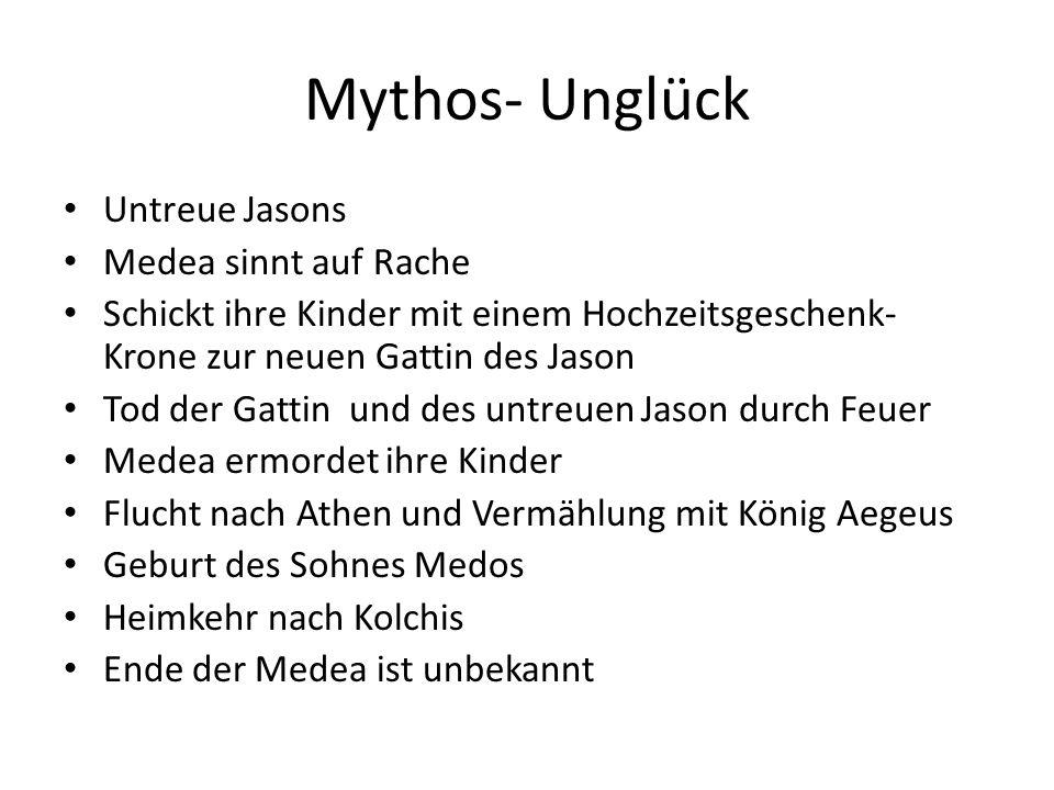 Mythos- Unglück Untreue Jasons Medea sinnt auf Rache