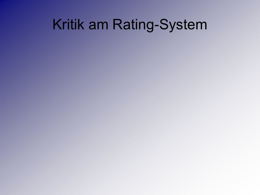 Kritik am Rating-System