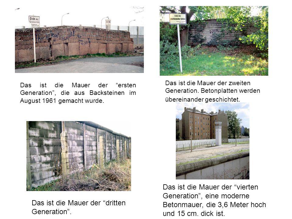 Das ist die Mauer der dritten Generation .