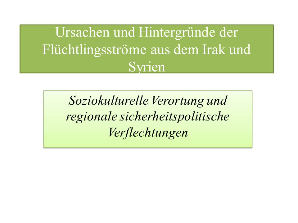Ursachen und Hintergründe der Flüchtlingsströme aus dem Irak und Syrien