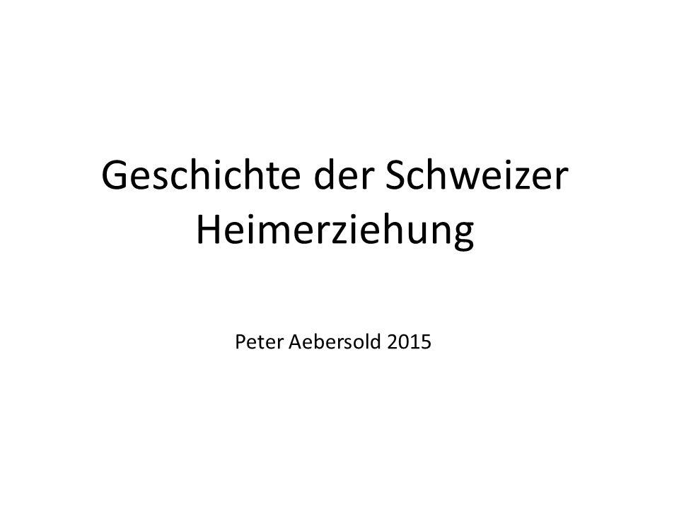 Geschichte der Schweizer Heimerziehung