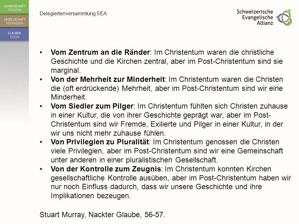 Vom Zentrum an die Ränder: Im Christentum waren die christliche Geschichte und die Kirchen zentral, aber im Post-Christentum sind sie marginal.