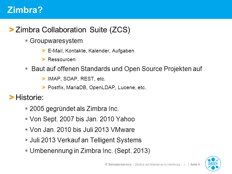 Zimbra Zimbra Collaboration Suite (ZCS) Historie: Groupwaresystem