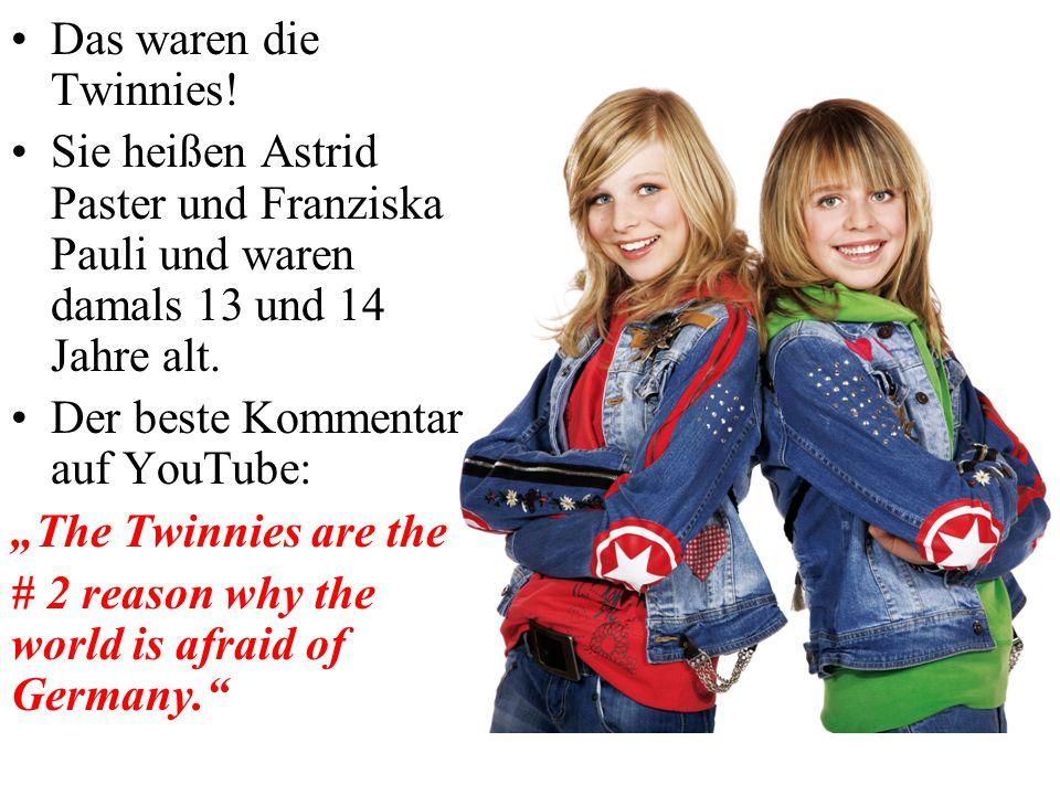 Das waren die Twinnies! Sie heißen Astrid Paster und Franziska Pauli und waren damals 13 und 14 Jahre alt.
