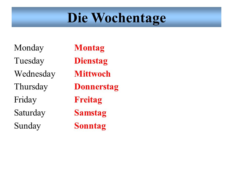 Die Wochentage Monday Tuesday Wednesday Thursday Friday Saturday