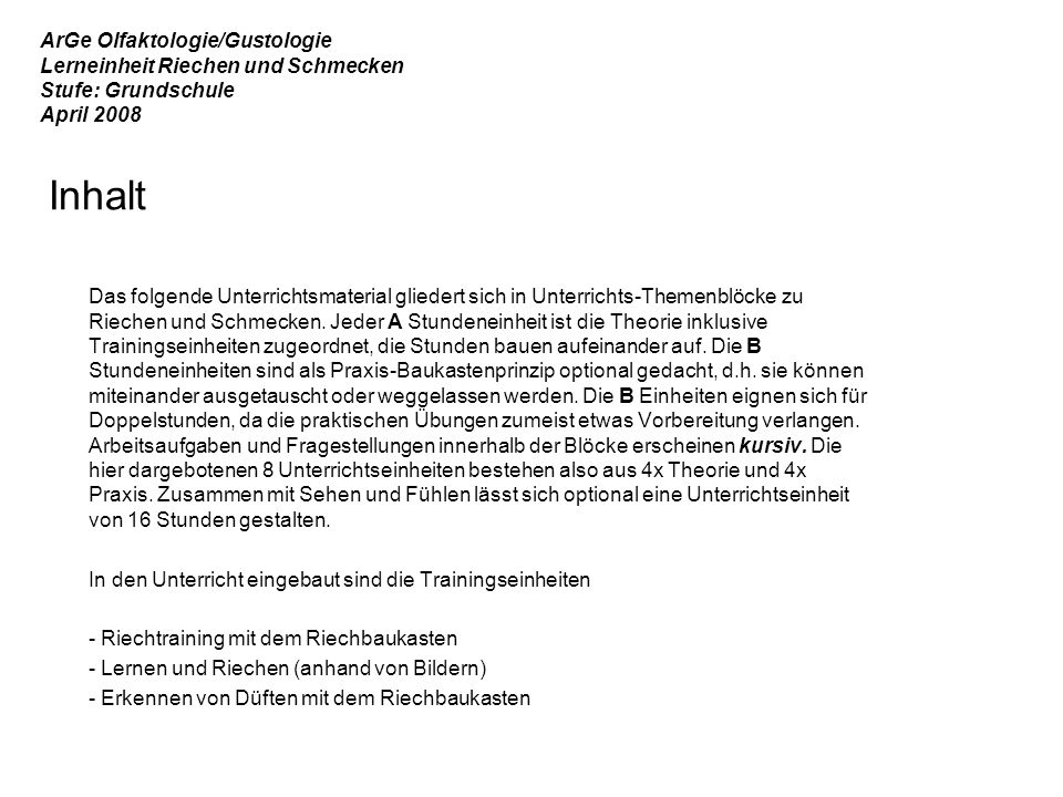 Inhalt ArGe Olfaktologie/Gustologie Lerneinheit Riechen und Schmecken