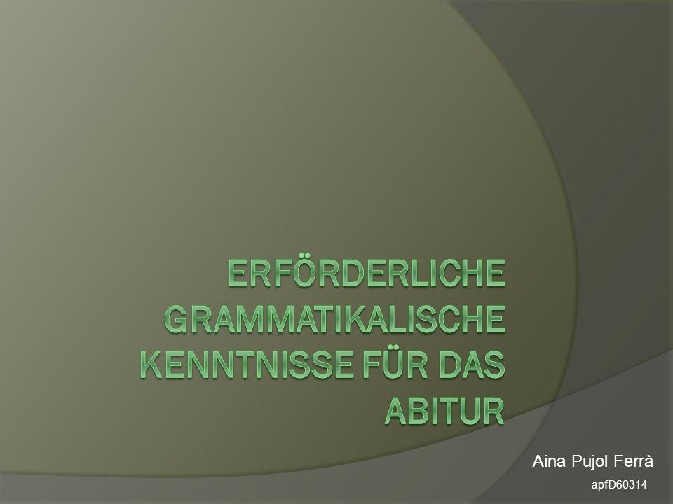 Erförderliche grammatikalische kenntnisse für das abitur