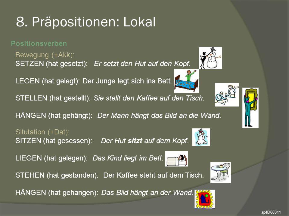 8. Präpositionen: Lokal Positionsverben Bewegung (+Akk):